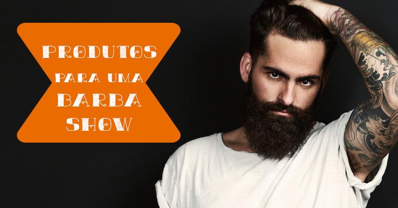 Barba impecável: Os melhores produtos para deixar a sua barba show