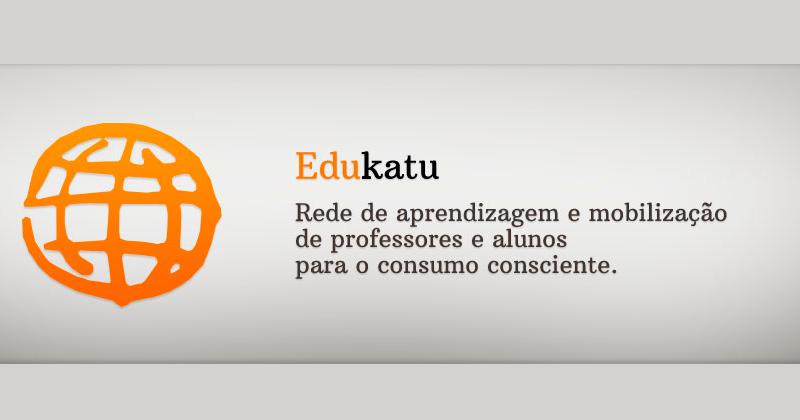 Edukatu: Aprendizagem e consumo consciente
