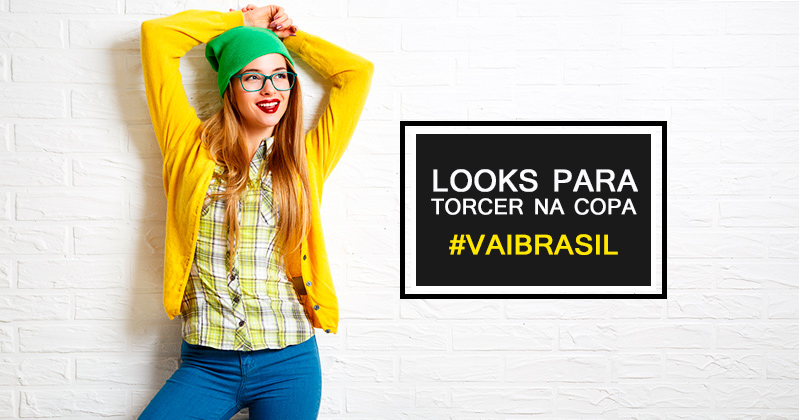 Inspirações de looks femininos para a copa #VaiBrasil