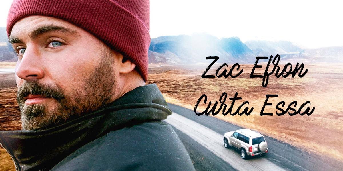 Zac Efron em Curta Essa, da Netflix